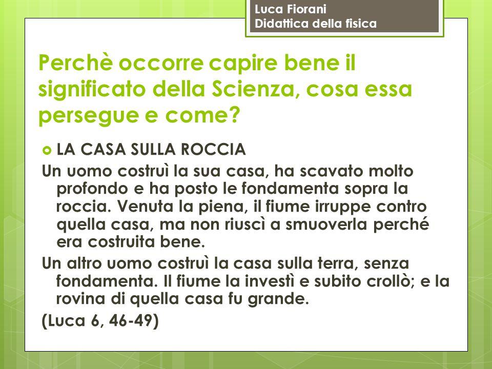 Luca Fiorani Didattica della fisica Cosa si intende per Scienza?