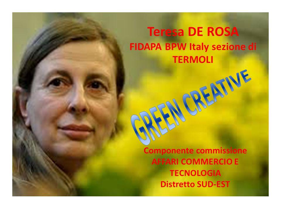 Teresa DE ROSA FIDAPA BPW Italy sezione di TERMOLI Componente commissione AFFARI COMMERCIO E TECNOLOGIA Distretto SUD-EST