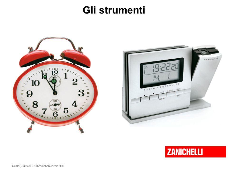Amaldi, L'Amaldi 2.0 © Zanichelli editore 2010 Gli strumenti
