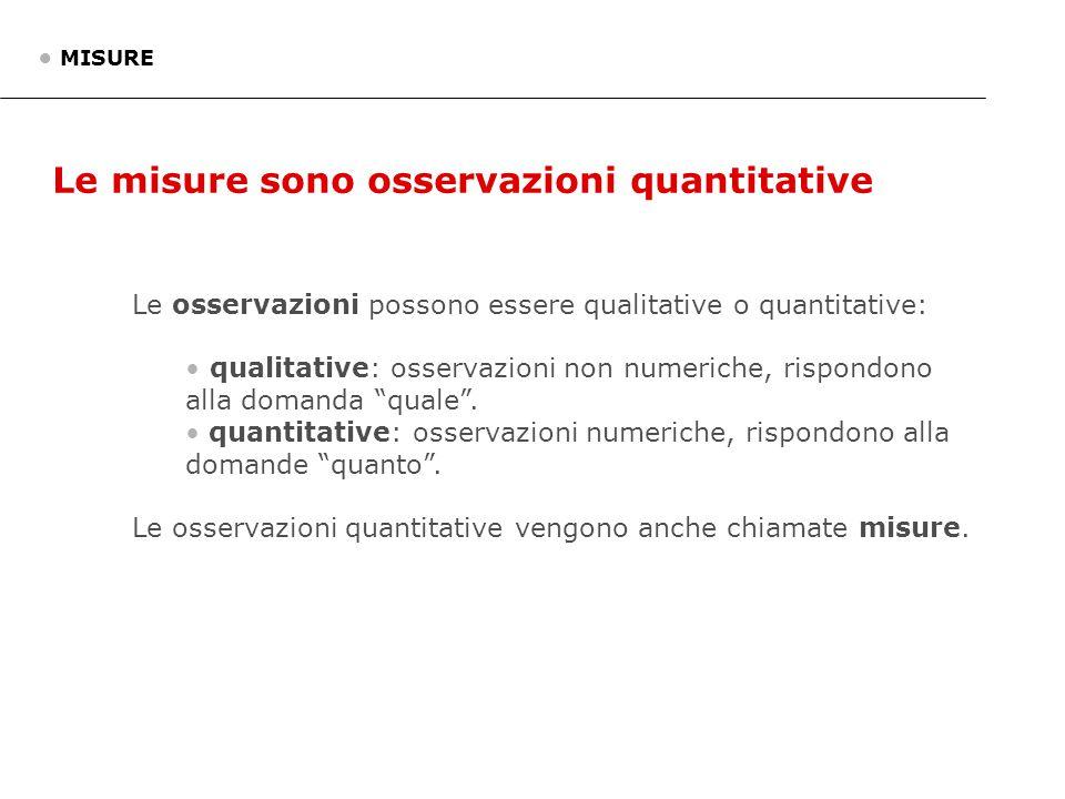 """Le osservazioni possono essere qualitative o quantitative: qualitative: osservazioni non numeriche, rispondono alla domanda """"quale"""". quantitative: oss"""