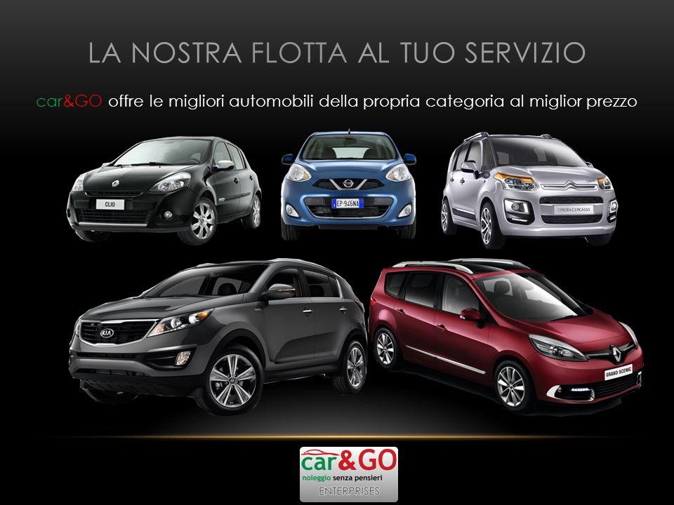 LA NOSTRA FLOTTA AL TUO SERVIZIO car&GO offre le migliori automobili della propria categoria al miglior prezzo