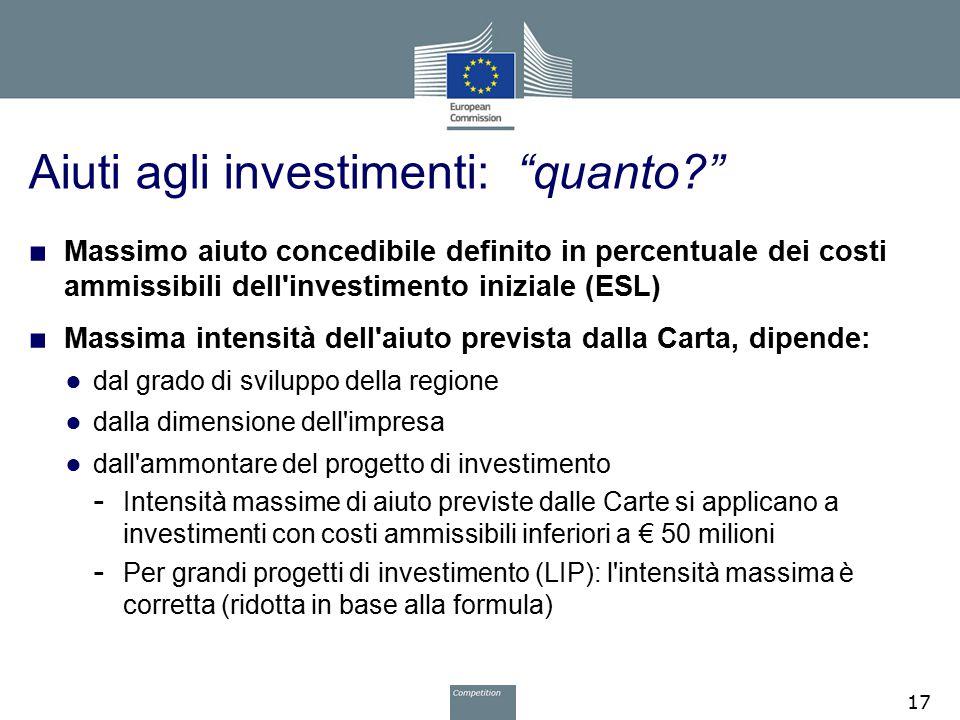 """Aiuti agli investimenti: """"quanto?"""" ■ Massimo aiuto concedibile definito in percentuale dei costi ammissibili dell'investimento iniziale (ESL) ■ Massim"""
