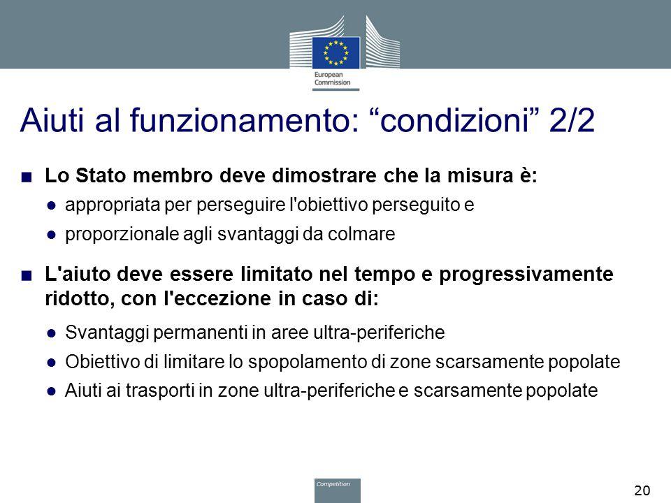"""Aiuti al funzionamento: """"condizioni"""" 2/2 ■ Lo Stato membro deve dimostrare che la misura è: ● appropriata per perseguire l'obiettivo perseguito e ● pr"""
