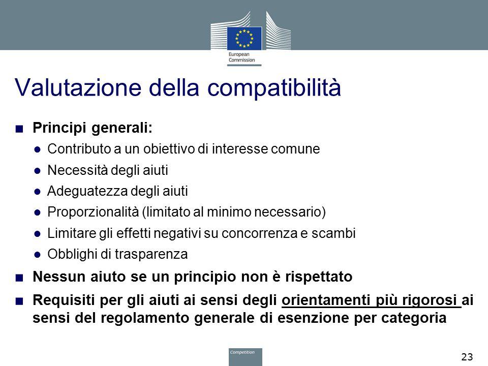 Valutazione della compatibilità ■ Principi generali: ● Contributo a un obiettivo di interesse comune ● Necessità degli aiuti ● Adeguatezza degli aiuti