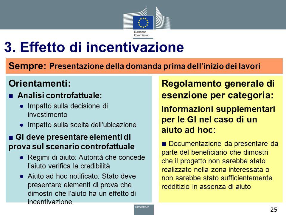 3. Effetto di incentivazione Orientamenti: ■ Analisi controfattuale: ● Impatto sulla decisione di investimento ● Impatto sulla scelta dell'ubicazione