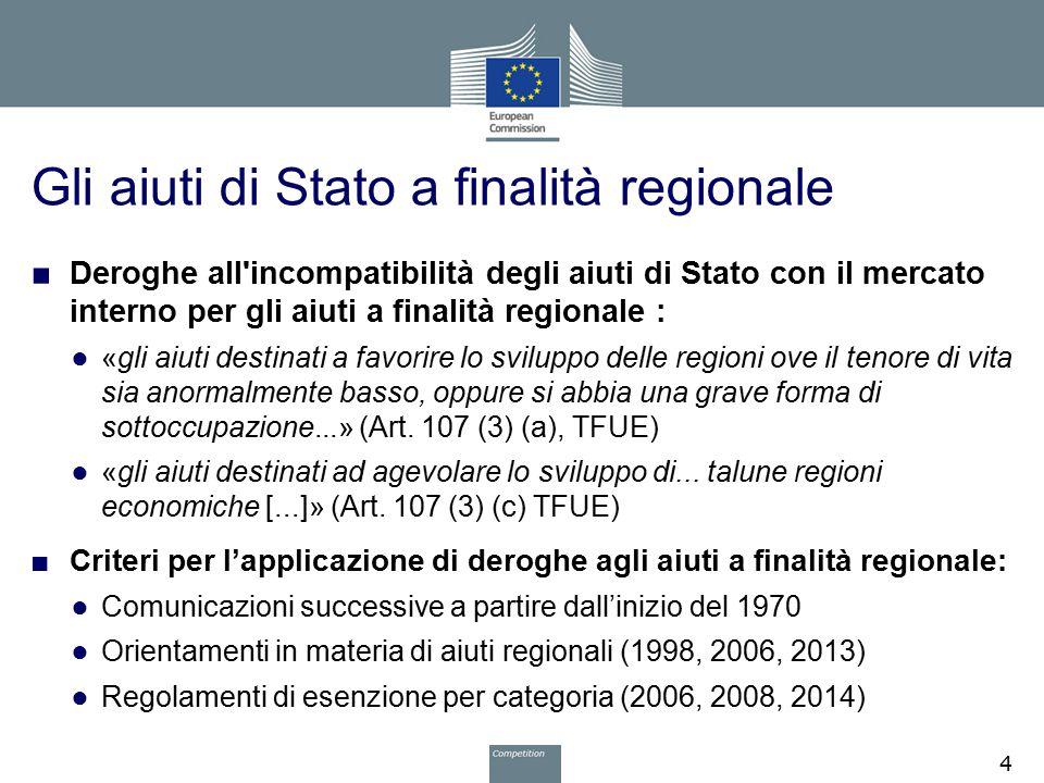 Gli aiuti di Stato a finalità regionale ■ Deroghe all'incompatibilità degli aiuti di Stato con il mercato interno per gli aiuti a finalità regionale :
