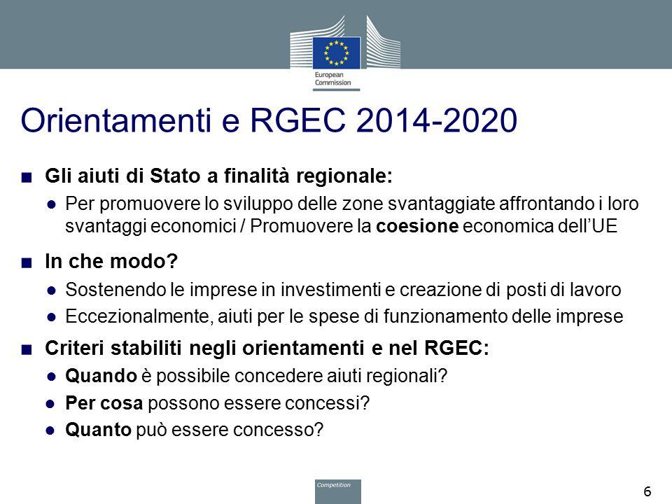 Orientamenti e RGEC 2014-2020 ■ Gli aiuti di Stato a finalità regionale: ● Per promuovere lo sviluppo delle zone svantaggiate affrontando i loro svant