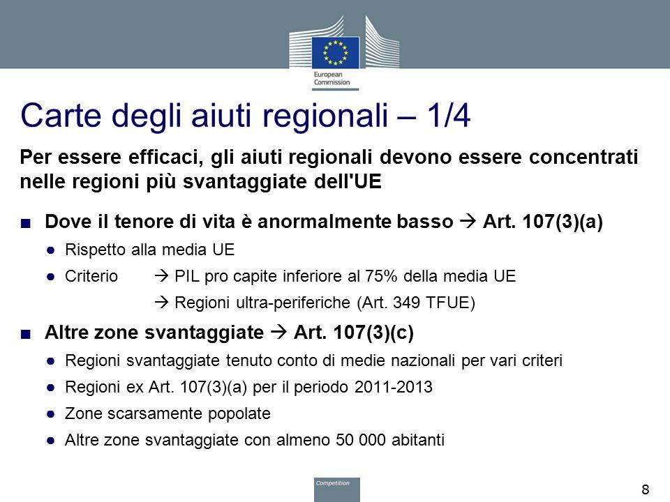 Carte degli aiuti regionali – 2/4 Tipi di regione2014-20202006-2013 «zone a»25,8 %33,0 % — PIL/cap < 75 %24,9 %32,1 % — Regioni ultraperiferiche0,9 % «zone c»21,8 %13,6 % — ex regioni «A»6,9 % — scarsamente popolate0,6 % — altre «zone c»14,3 % Totale «a» + «c»47,6 %46,6 % Confronto in termini di popolazione 2006-2013 e 2014-2020: 9