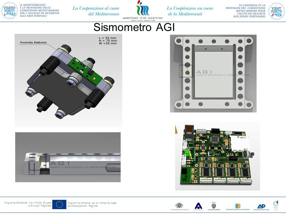 Programa cofinanziato con il Fondo Europeo di Sviluppo Regionale Programme cofinancé par le il Fonds Européen de Devéloppement Régional Sismometro AGI CaratteristicaValore Banda di frequenze10 -3 Hz – 10 Hz Rumore di fondo strumentale  2·10 -8 g/√Hz Assi sensibilix, y, z Dinamica120 dB Linearità> 80 dB Peso2.5 Kg Dimensioni155x125x125 mm Alimentazione5V esterna o con USB Potenza assorbita<75 mW BatteriaIncorporata, 3.6-5.4 A/h TermometroPT10000 Sistema GPS con sistema di sincronizzazione PPS Memoria2 Gb Interfaccia di comunicazione USB,RS232 Protocollo di comunicazioneNMEA Processore embedded per pre-elaborazione, controllo e acquisizione Caratteristiche dell'accelerometro AGI-BA.