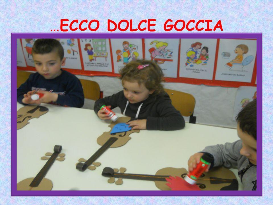 …ECCO DOLCE GOCCIA
