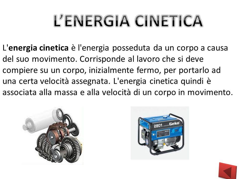 L energia cinetica è l energia posseduta da un corpo a causa del suo movimento.