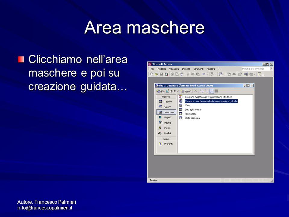 Autore: Francesco Palmieri info@francescopalmieri.it Area maschere Clicchiamo nell'area maschere e poi su creazione guidata…