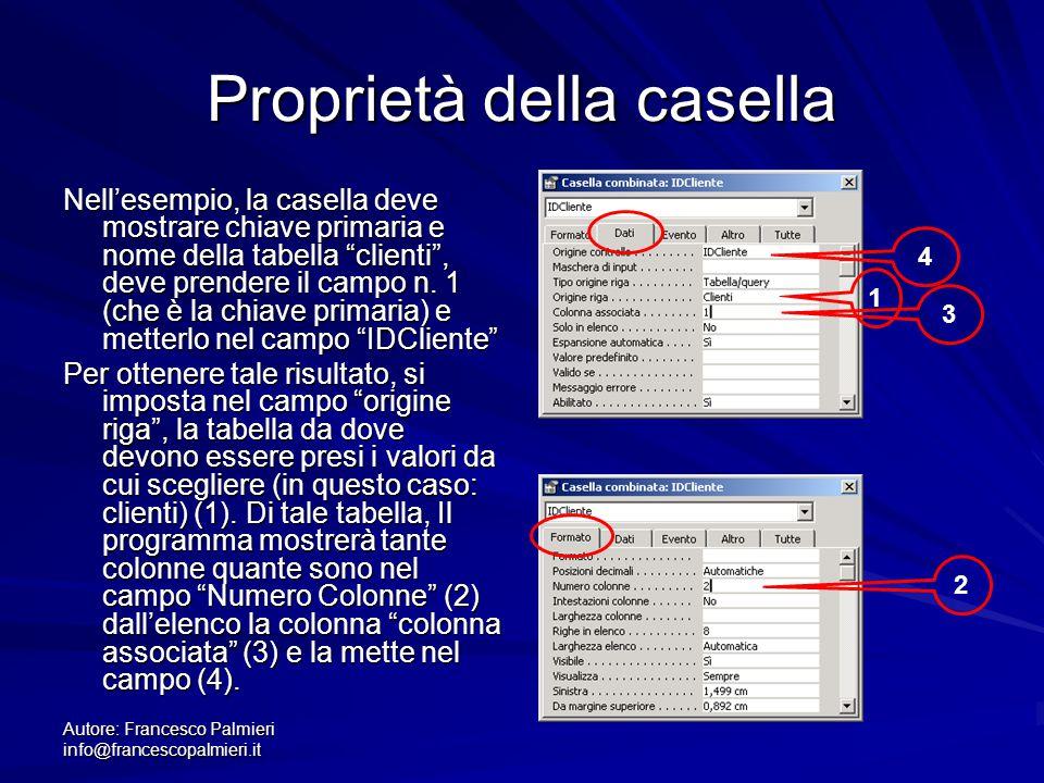 Autore: Francesco Palmieri info@francescopalmieri.it Proprietà della casella Nell'esempio, la casella deve mostrare chiave primaria e nome della tabel