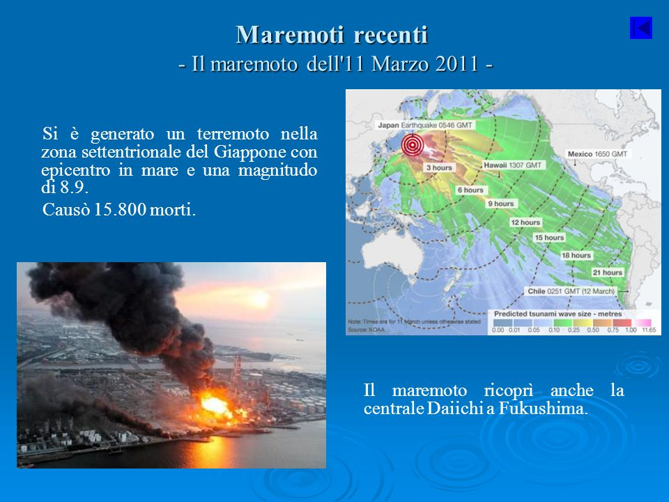 Maremoti recenti - Il maremoto dell'11 Marzo 2011 - Si è generato un terremoto nella zona settentrionale del Giappone con epicentro in mare e una magn