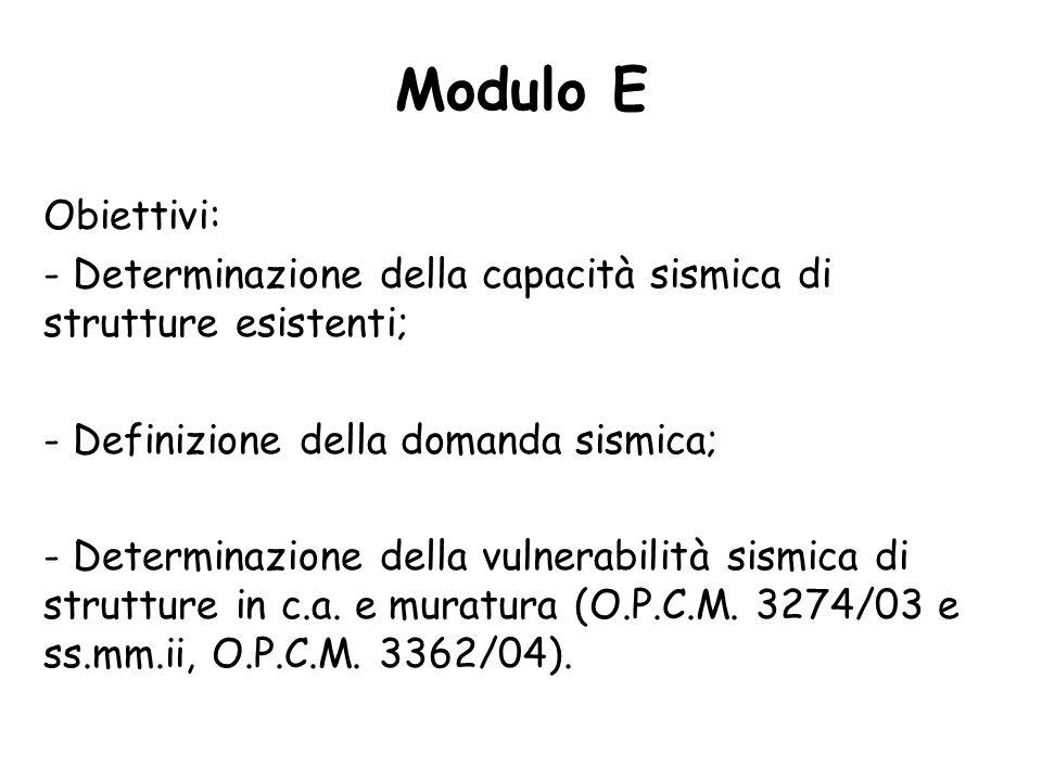 Obiettivi: - Determinazione della capacità sismica di strutture esistenti; - Definizione della domanda sismica; - Determinazione della vulnerabilità sismica di strutture in c.a.