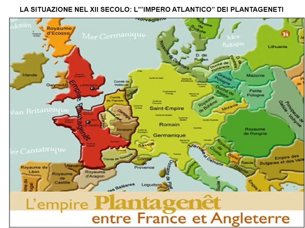 """LA SITUAZIONE NEL XII SECOLO: L'""""IMPERO ATLANTICO"""" DEI PLANTAGENETI"""