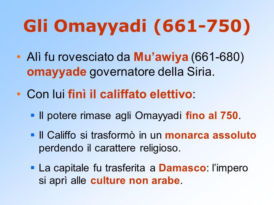 Gli Omayyadi (661-750) Alì fu rovesciato da Mu'awiya (661-680) omayyade governatore della Siria. Con lui finì il califfato elettivo:  Il potere rimas