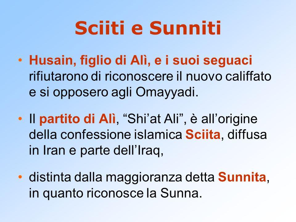 Sciiti e Sunniti Husain, figlio di Alì, e i suoi seguaci rifiutarono di riconoscere il nuovo califfato e si opposero agli Omayyadi.