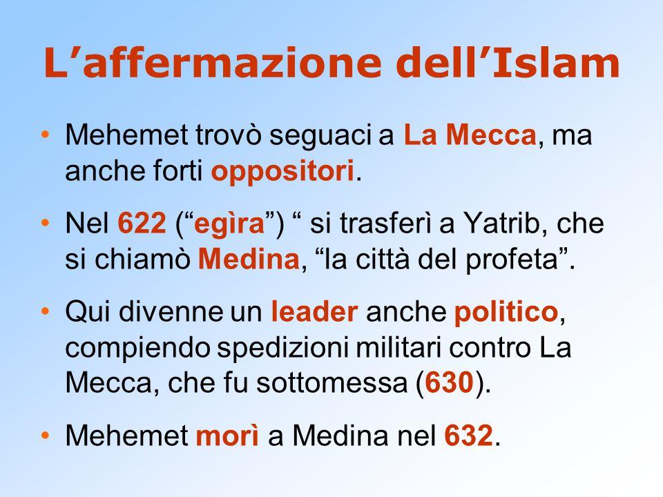 """L'affermazione dell'Islam Mehemet trovò seguaci a La Mecca, ma anche forti oppositori. Nel 622 (""""egìra"""") """" si trasferì a Yatrib, che si chiamò Medina,"""