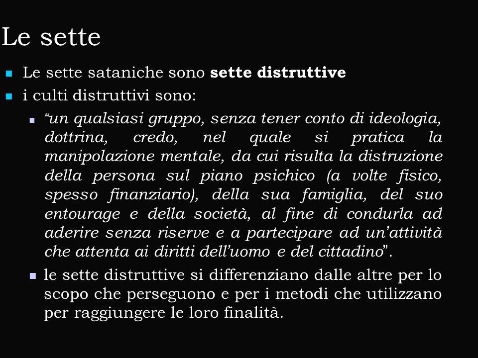 """Le sette Le sette sataniche sono sette distruttive Le sette sataniche sono sette distruttive i culti distruttivi sono: i culti distruttivi sono: """" un"""