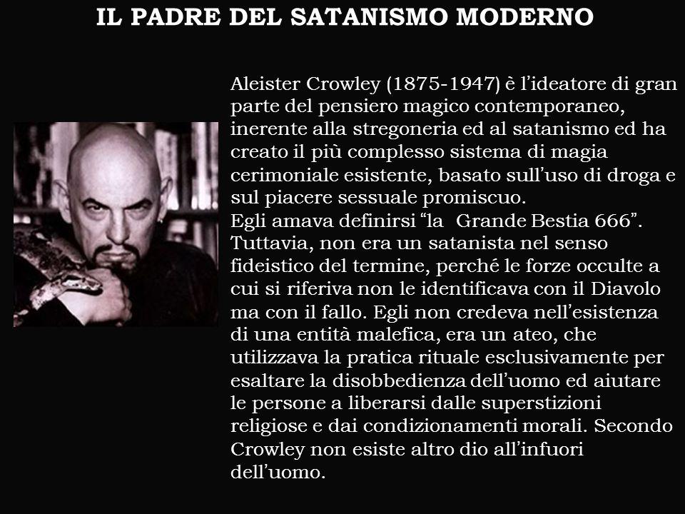 Aleister Crowley (1875-1947) è l'ideatore di gran parte del pensiero magico contemporaneo, inerente alla stregoneria ed al satanismo ed ha creato il p