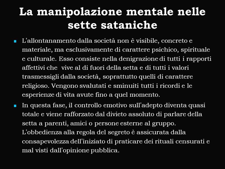 L'allontanamento dalla società non è visibile, concreto e materiale, ma esclusivamente di carattere psichico, spirituale e culturale.