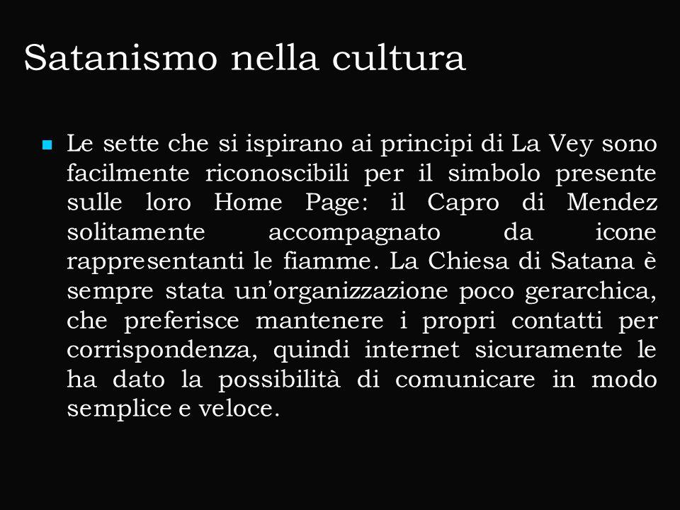Satanismo nella cultura Le sette che si ispirano ai principi di La Vey sono facilmente riconoscibili per il simbolo presente sulle loro Home Page: il Capro di Mendez solitamente accompagnato da icone rappresentanti le fiamme.