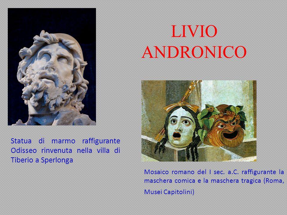 LIVIO ANDRONICO Statua di marmo raffigurante Odisseo rinvenuta nella villa di Tiberio a Sperlonga Mosaico romano del I sec. a.C. raffigurante la masch