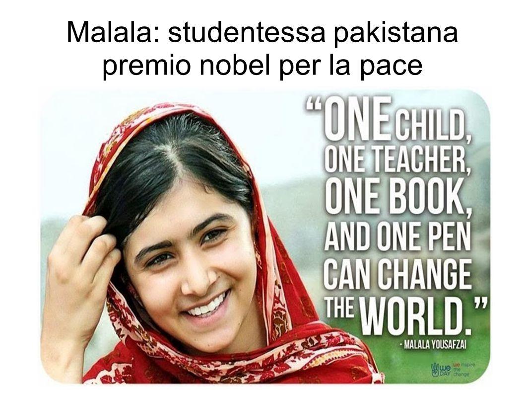 Malala: studentessa pakistana premio nobel per la pace