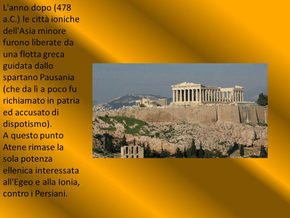 L'anno dopo (478 a.C.) le città ioniche dell'Asia minore furono liberate da una flotta greca guidata dallo spartano Pausania (che da lì a poco fu rich