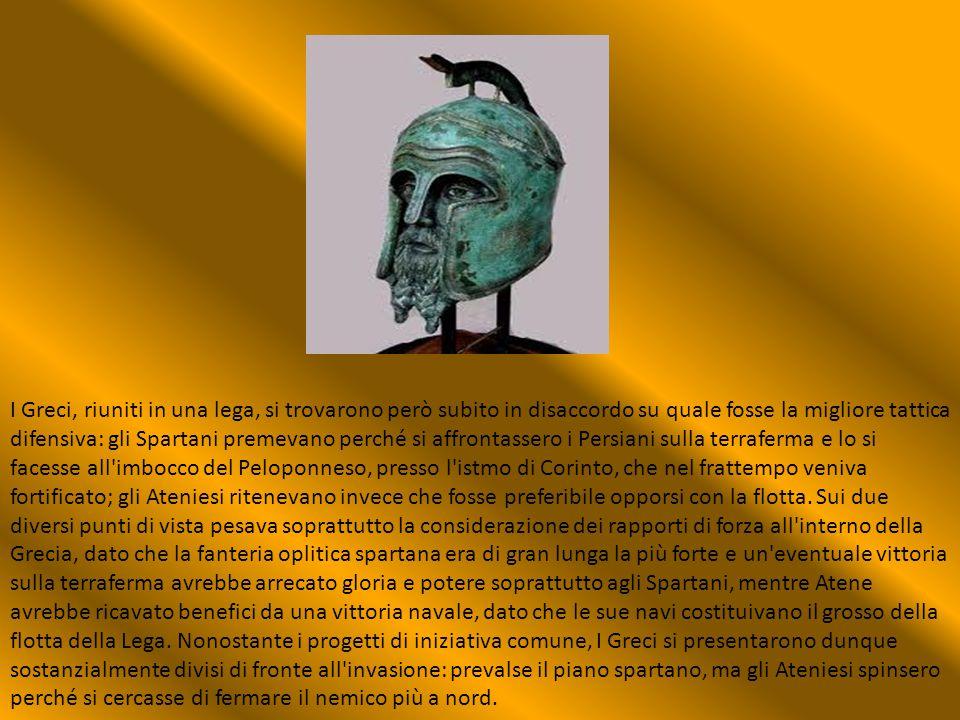 I Greci, riuniti in una lega, si trovarono però subito in disaccordo su quale fosse la migliore tattica difensiva: gli Spartani premevano perché si af