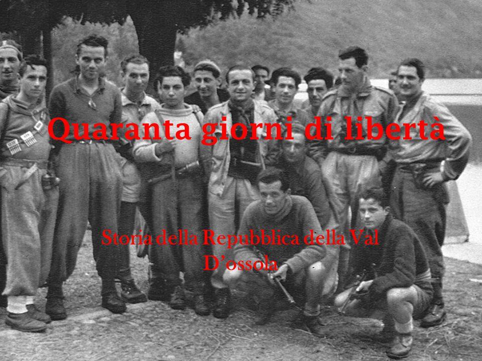 Quaranta giorni di libertà Storia della Repubblica della Val D'ossola