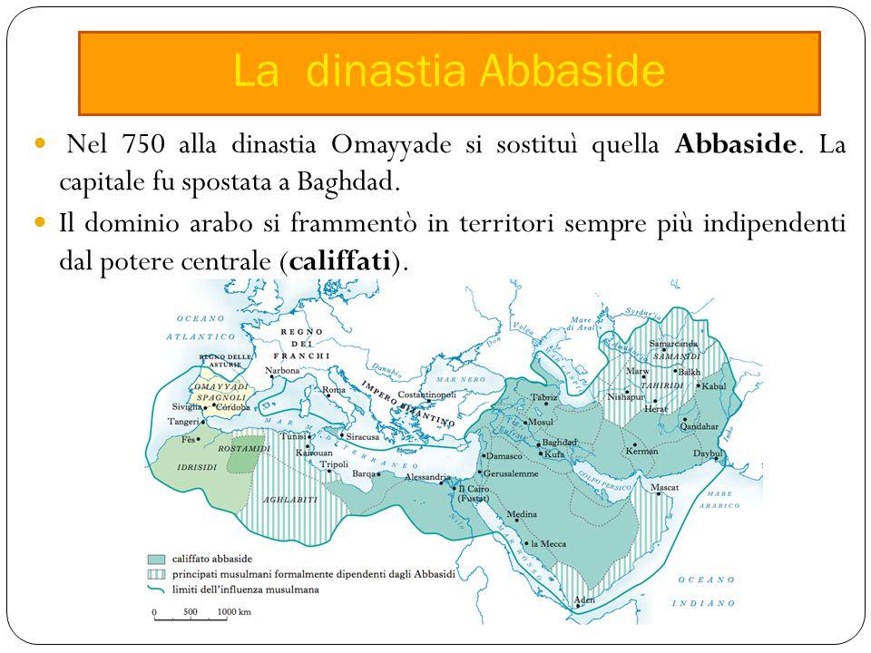Nel 750 alla dinastia Omayyade si sostituì quella Abbaside.