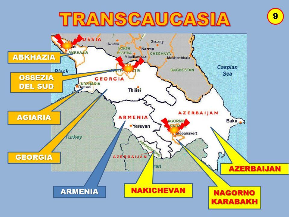9 ARMENIA NAGORNO KARABAKH AZERBAIJAN NAKICHEVAN GEORGIA AGIARIA ABKHAZIA OSSEZIA DEL SUD