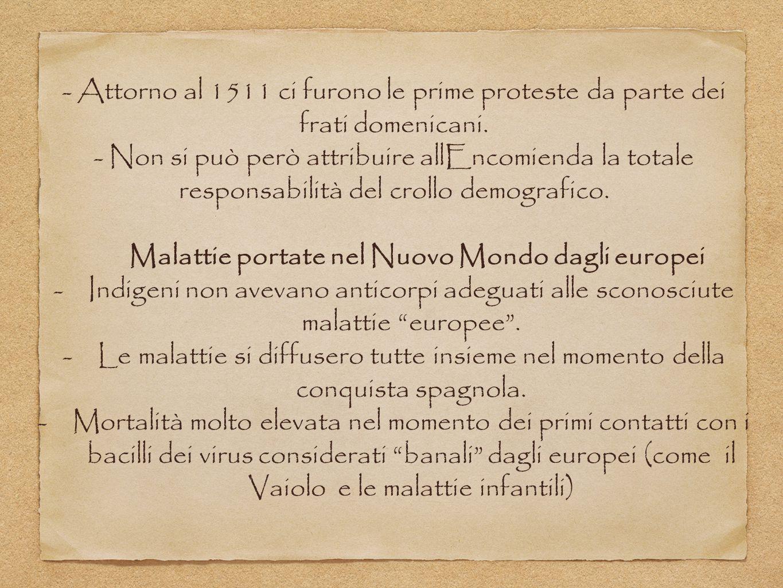 - Attorno al 1511 ci furono le prime proteste da parte dei frati domenicani. - Non si può però attribuire allEncomienda la totale responsabilità del c
