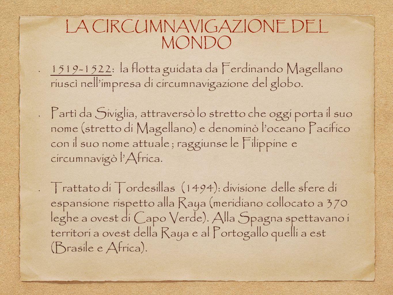 LA CIRCUMNAVIGAZIONE DEL MONDO 1519-1522: la flotta guidata da Ferdinando Magellano riuscì nell'impresa di circumnavigazione del globo. Partì da Sivig