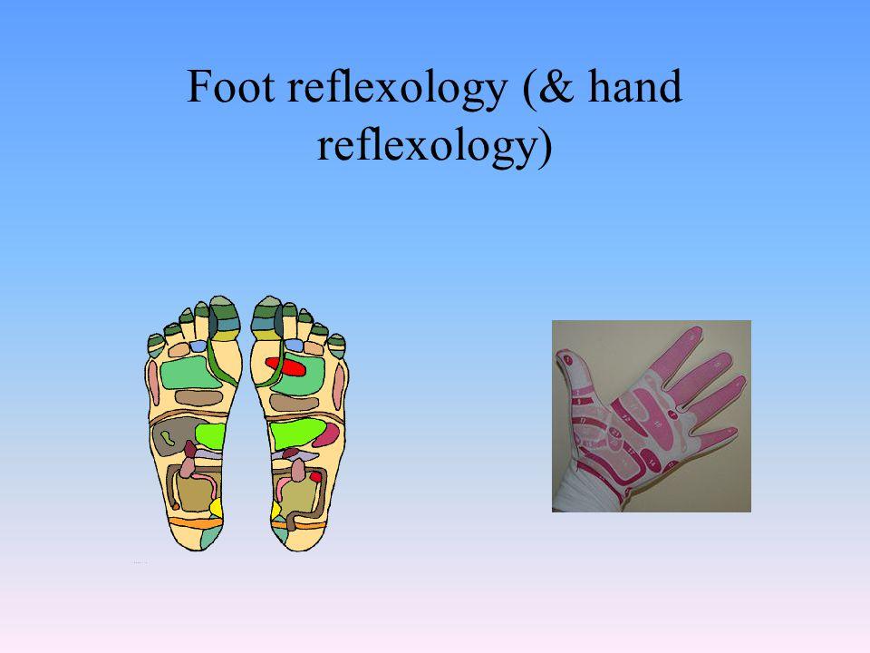 Foot reflexology (& hand reflexology)