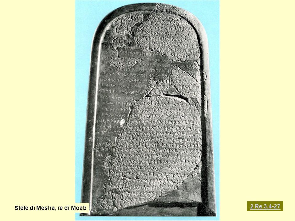 Stele di Mesha, re di Moab 2 Re 3,4-27