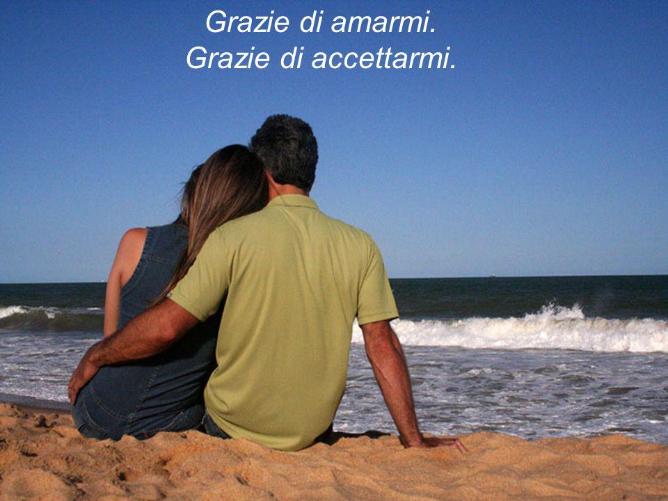 E, più importante di ogni altra cosa, siate grati l'uno all'altra, con frasi come: