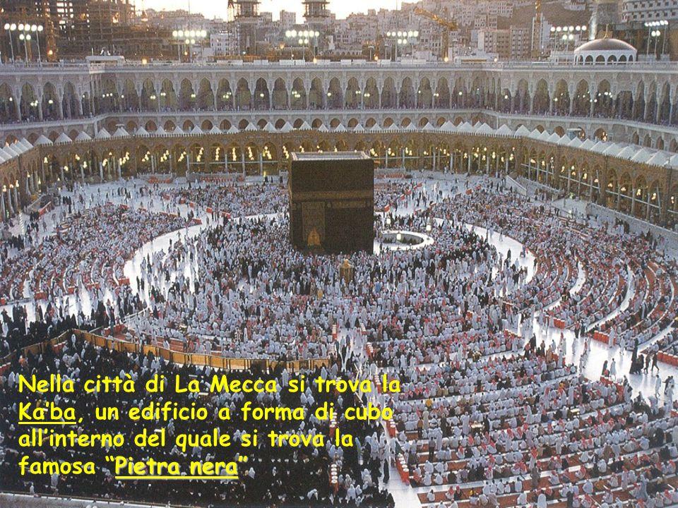 Pietra nera Nella città di La Mecca si trova la Ka'ba, un edificio a forma di cubo all'interno del quale si trova la famosa Pietra nera