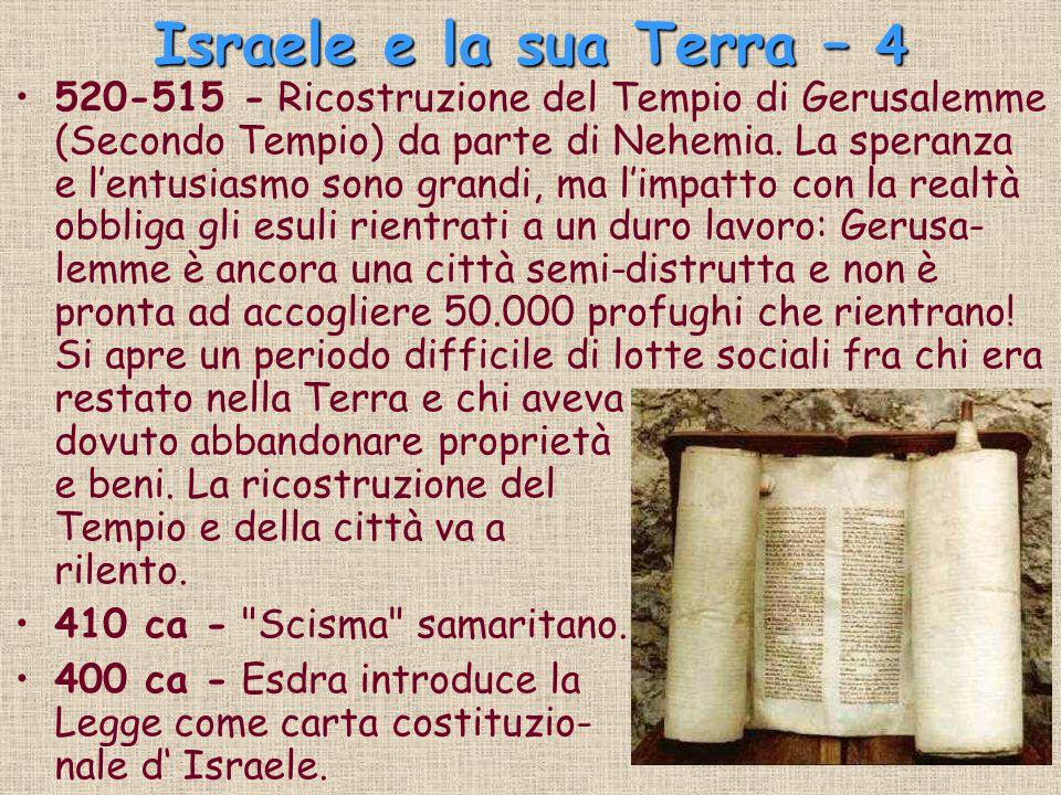 Israele e la sua Terra – 4 520-515 - Ricostruzione del Tempio di Gerusalemme (Secondo Tempio) da parte di Nehemia. La speranza e l'entusiasmo sono gra