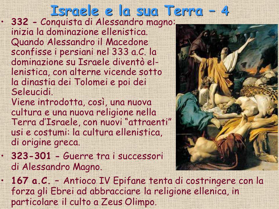 Israele e la sua Terra – 4 332 - Conquista di Alessandro magno: inizia la dominazione ellenistica. Quando Alessandro il Macedone sconfisse i persiani