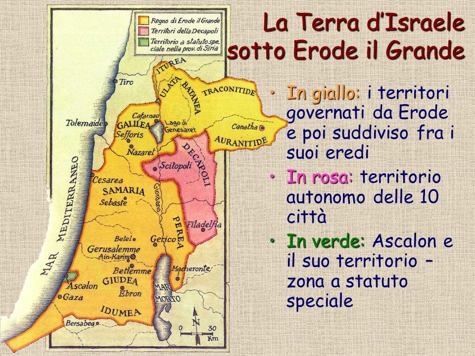 In giallo: In giallo: i territori governati da Erode e poi suddiviso fra i suoi eredi In rosa: In rosa: territorio autonomo delle 10 città In verde: I