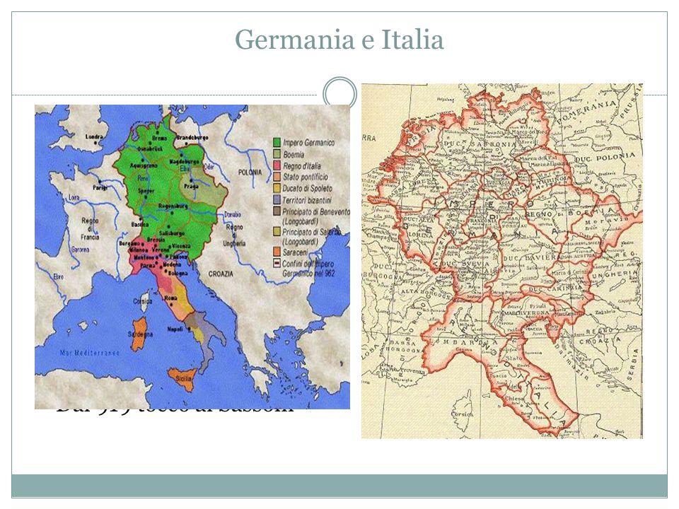 Germania e Italia Poi si formarono alcune grandi regioni guidate da 5-6 dinastie autonome (Sassonia, Franconia, Svevia, Baviera e Turingia) e non ci f