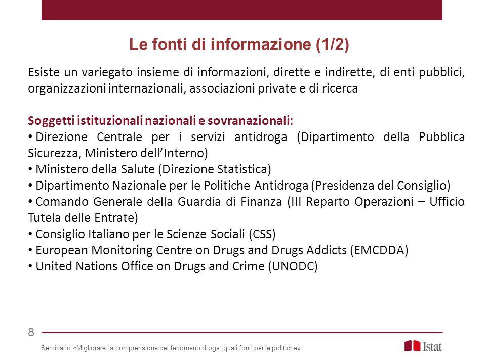 Esiste un variegato insieme di informazioni, dirette e indirette, di enti pubblici, organizzazioni internazionali, associazioni private e di ricerca S