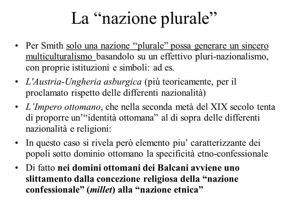 La nazione plurale Per Smith solo una nazione plurale possa generare un sincero multiculturalismo basandolo su un effettivo pluri-nazionalismo, con proprie istituzioni e simboli: ad es.