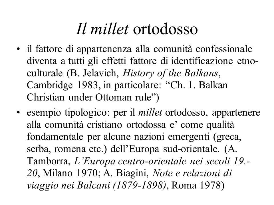 Il millet ortodosso il fattore di appartenenza alla comunità confessionale diventa a tutti gli effetti fattore di identificazione etno- culturale (B.