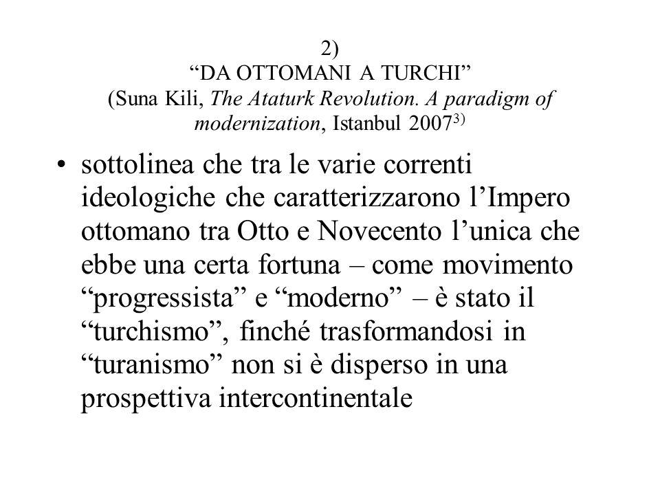 2) DA OTTOMANI A TURCHI (Suna Kili, The Ataturk Revolution.