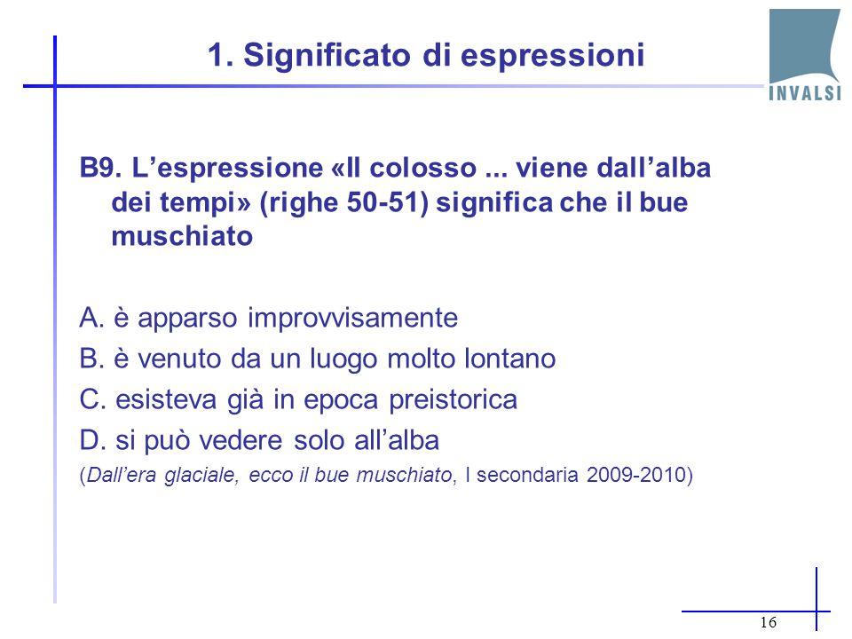 Processi di lettura valutati (2) 5A. Ricostruire il significato di una parte più o meno estesa del testo (ad es. un periodo, un paragrafo, una sequenz