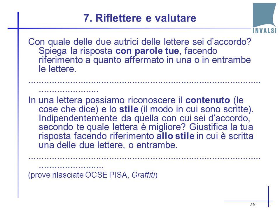25 6. Interpretare A19. L'autore scrive principalmente per A. comprendere meglio un'esperienza ricordandola B. sconsigliare a qualcuno di ripetere la